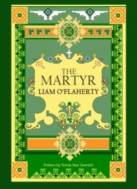 The Martyr: the last of Liam O'Flaherty's banned novels to see the light in Ireland