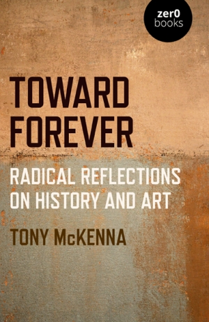 Towards Forever: Radical Reflections on History and Art