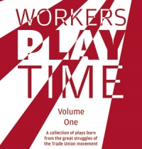 Workers' Play Time: progressive political drama