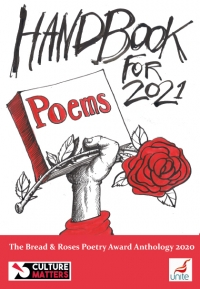 Handbook for 2021: The Bread and Roses Poetry Award Anthology 2020